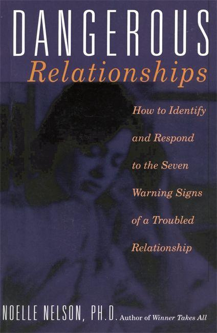 Dangerous Relationships: How to Identify and Respond to the Seven Warning Signs of a Troubled Relationship als Taschenbuch