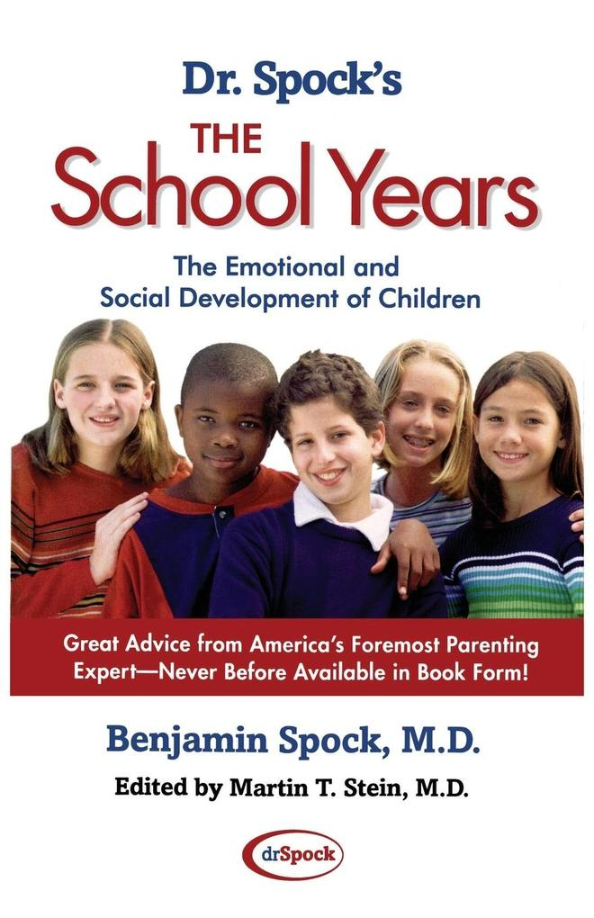 Dr. Spock's the School Years: The Emotional and Social Development of Children als Taschenbuch