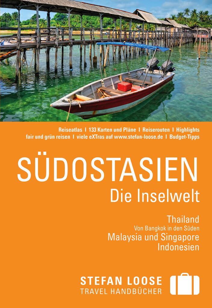 Stefan Loose Reiseführer Südostasien - Die Inse...