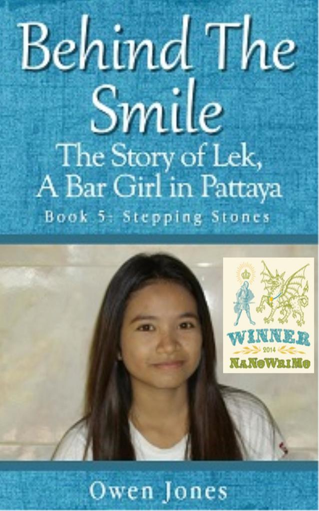 Stepping Stones: Behind The Smile - The Story of Lek, a Bar Girl in Pattaya als eBook