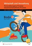 Bodo O. GmbH. Personalbezogene Prozesse und Gesamtwirtschaftliche Prozesse: Arbeitsheft. Nordrhein-Westfalen