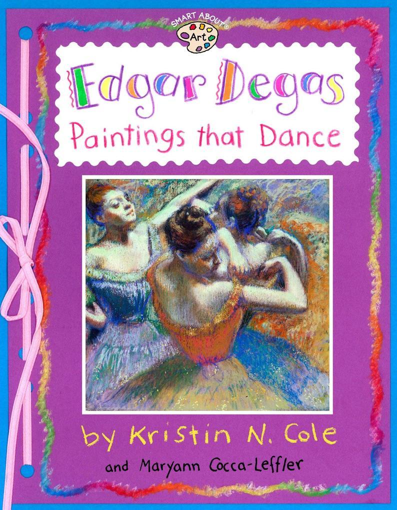 Edgar Degas: Paintings That Dance: Paintings That Dance als Taschenbuch