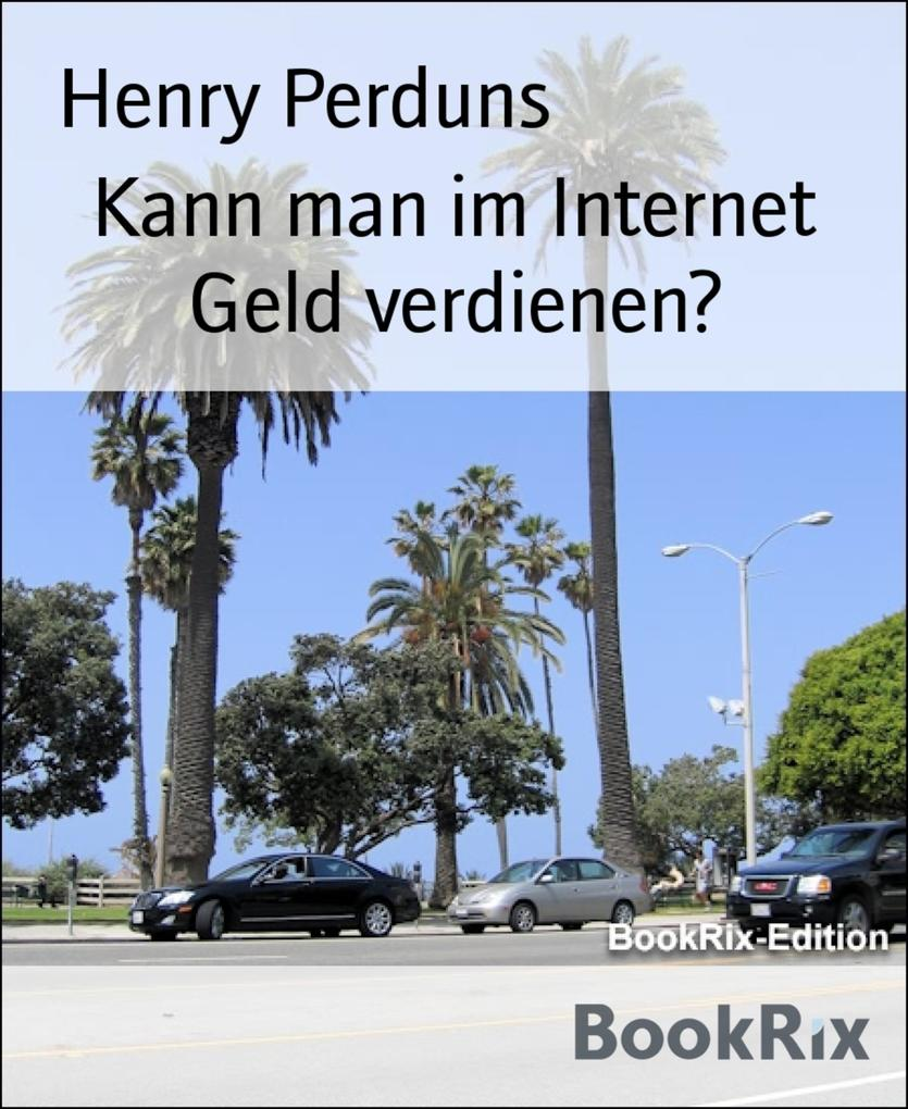 Kann man im Internet Geld verdienen? als eBook ...