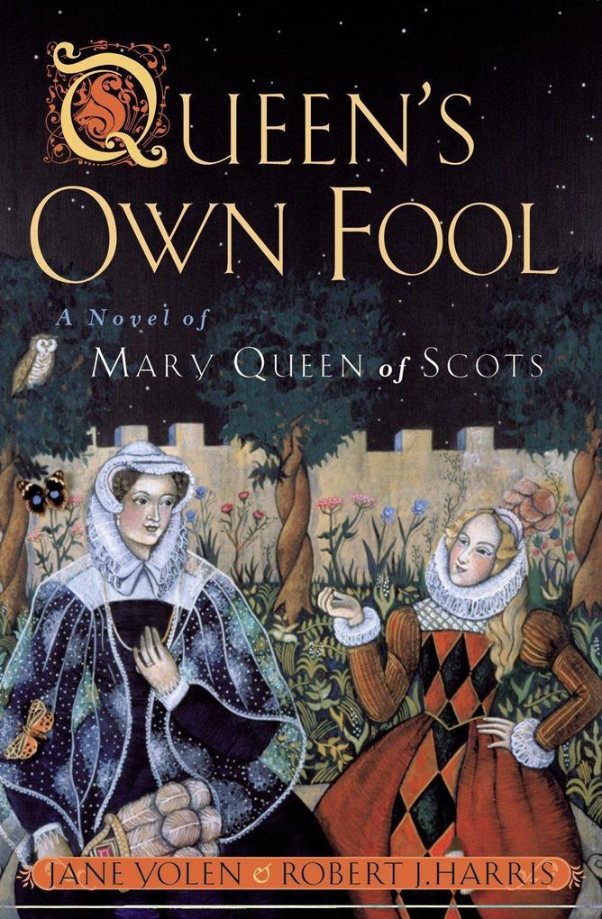 Queen's Own Fool: A Novel of Mary Queen of Scots als Taschenbuch