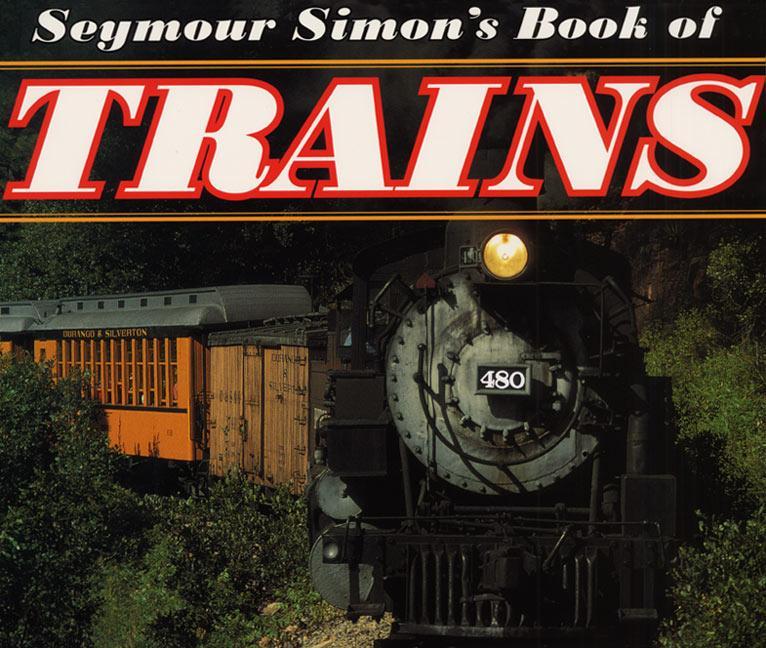 Seymour Simon's Book of Trains als Buch