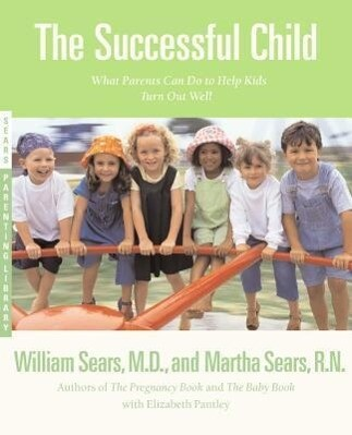 The Successful Child: What Parents Can Do to Help Kids Turn Out Well als Taschenbuch