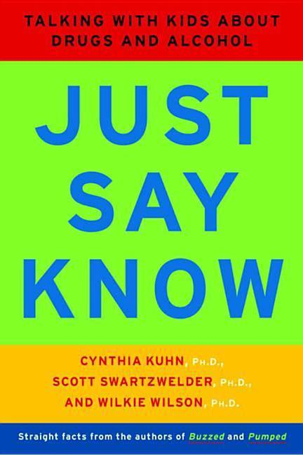 Just Say Know: Talking with Kids about Drugs and Alcohol als Taschenbuch