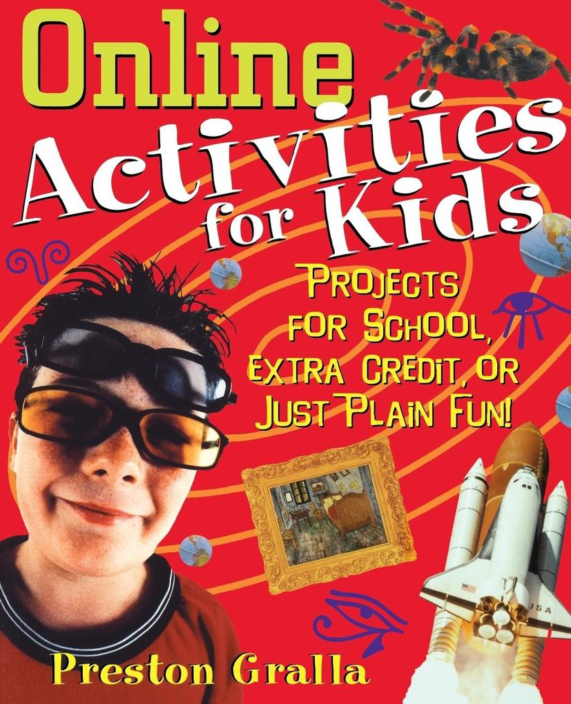 Online Activities for Kids: Projects for School, Extra Credit, or Just Plain Fun! als Taschenbuch