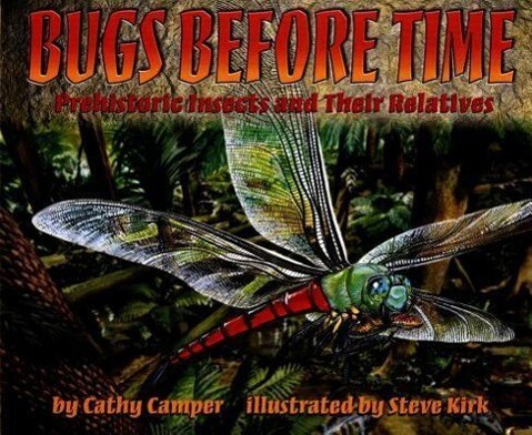 Bugs Before Time: Prehistoric Insects and Their Relatives als Buch