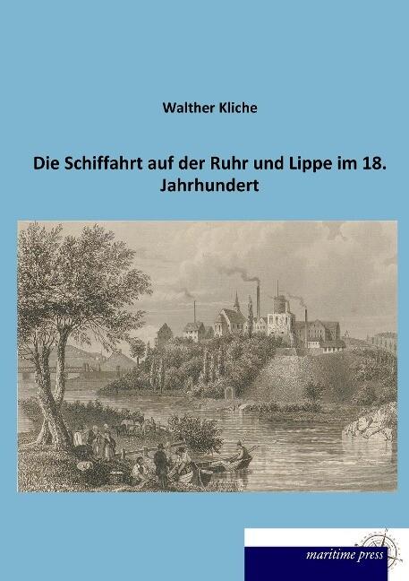 Die Schiffahrt auf der Ruhr und Lippe im 18. Ja...