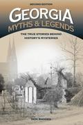 Georgia Myths and Legends: The True Stories Behind History's Mysteries