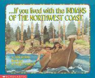 If You Lived with the Indians of the Northwest Coast als Taschenbuch