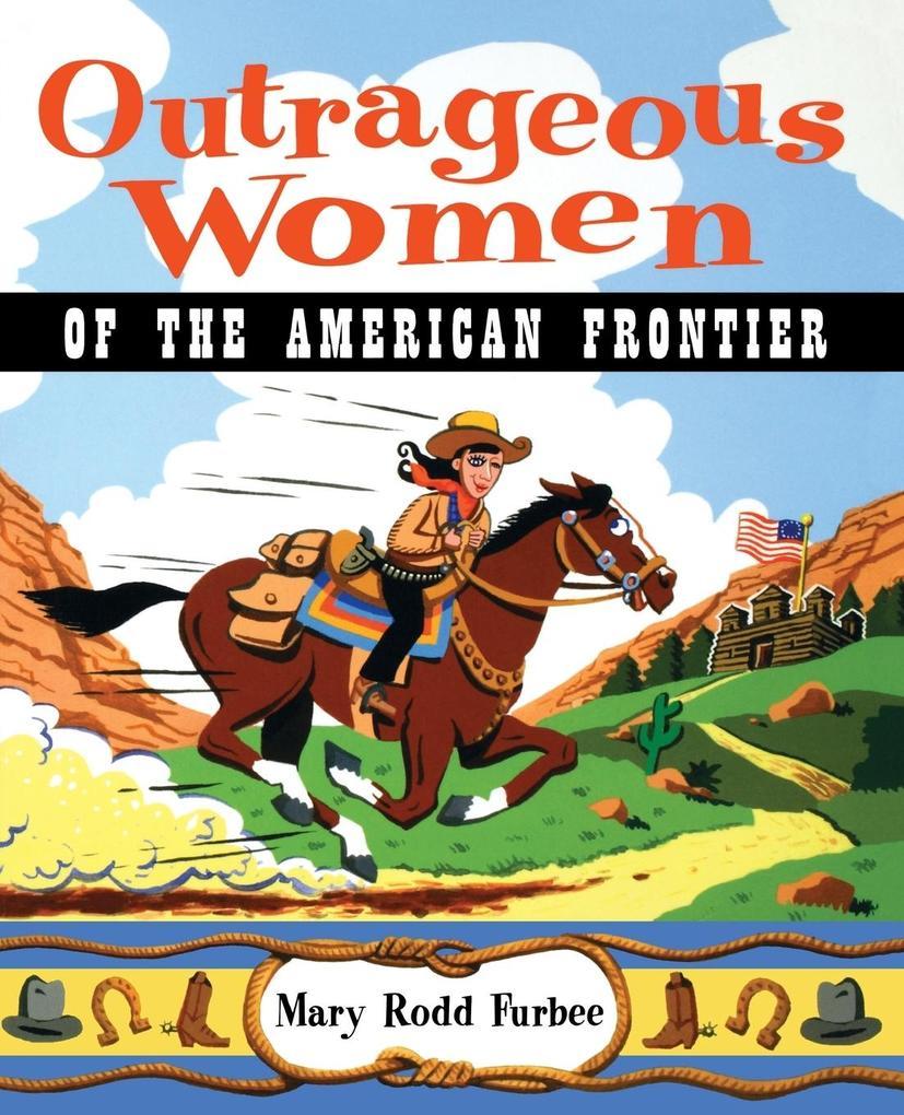 Outrageous Women of the American Frontier als Taschenbuch