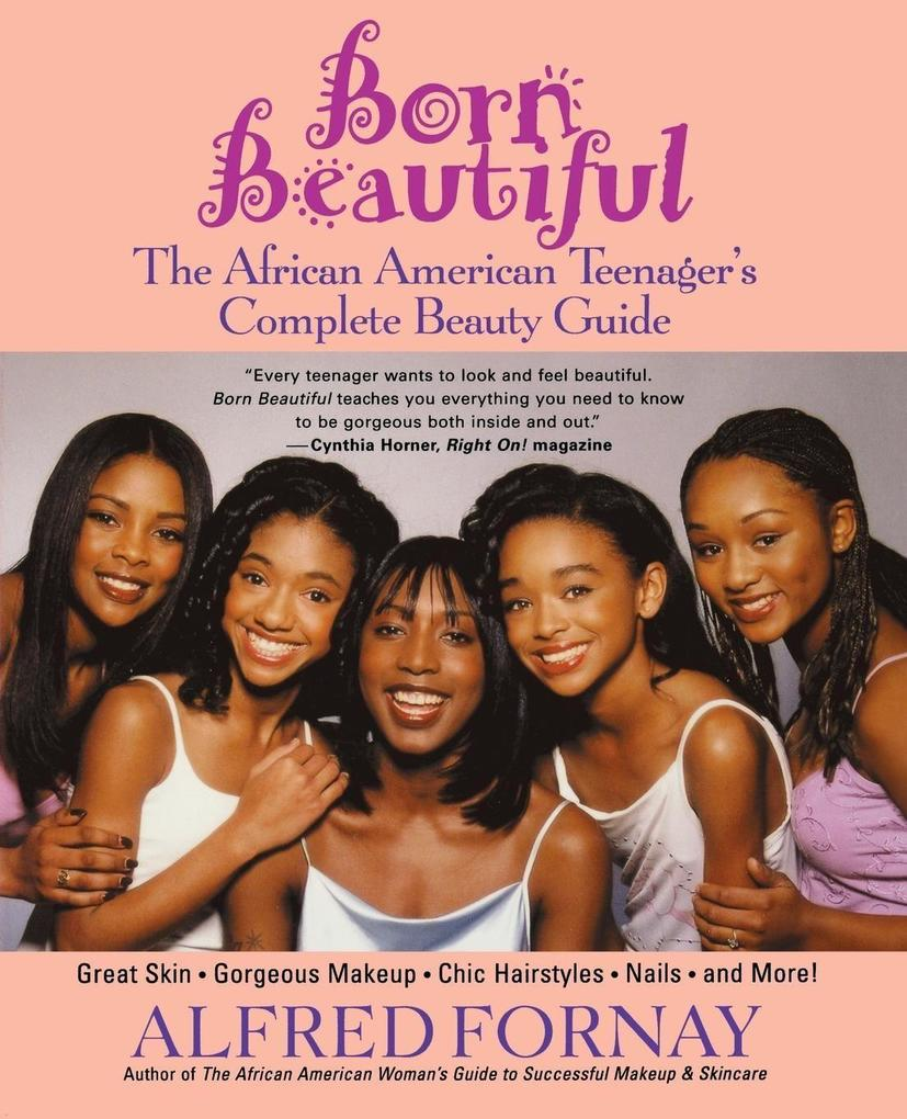 Born Beautiful: The African American Teenager's Complete Beauty Guide als Taschenbuch