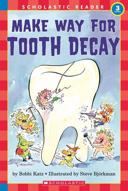 Make Way For Tooth Decay (Scholastic Reader, Level 3) als Taschenbuch