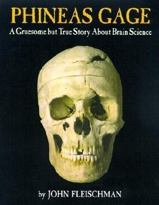 Phineas Gage: A Gruesome But True Story about Brain Science als Buch