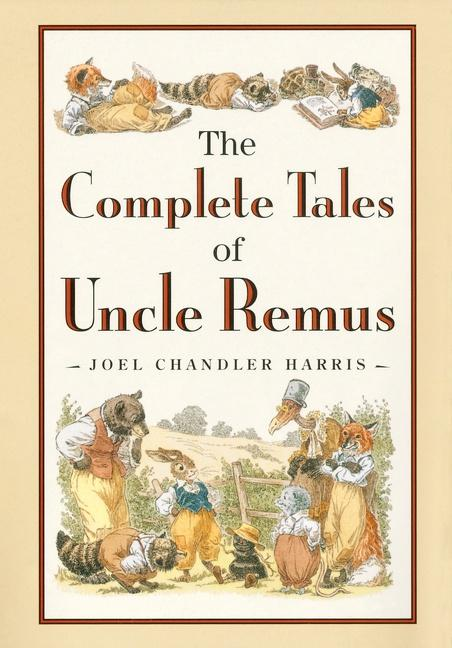 The Complete Tales of Uncle Remus als Buch