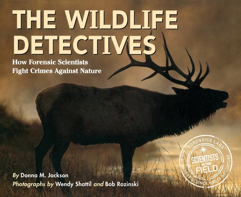 The Wildlife Detectives: How Forensic Scientists Fight Crimes Against Nature als Taschenbuch