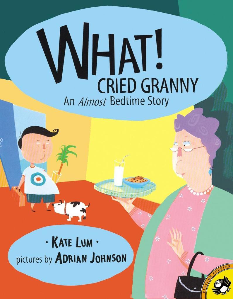 What! Cried Granny: An Almost Bedtime Story als Taschenbuch