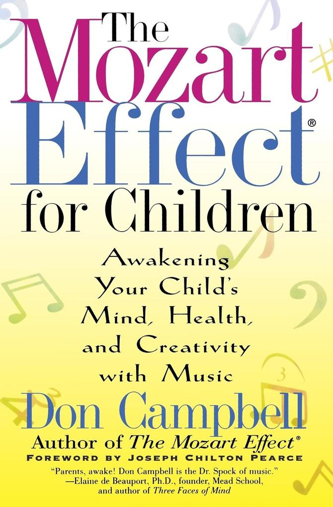 The Mozart Effect for Children: Awakening Your Child's Mind, Health, and Creativity with Music als Taschenbuch