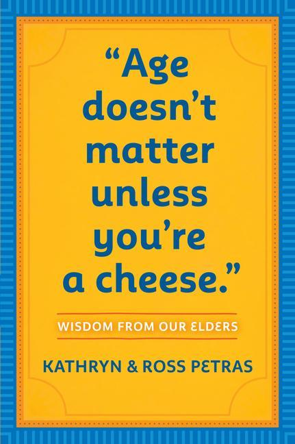 Age Doesn't Matter Unless You're a Cheese als Taschenbuch