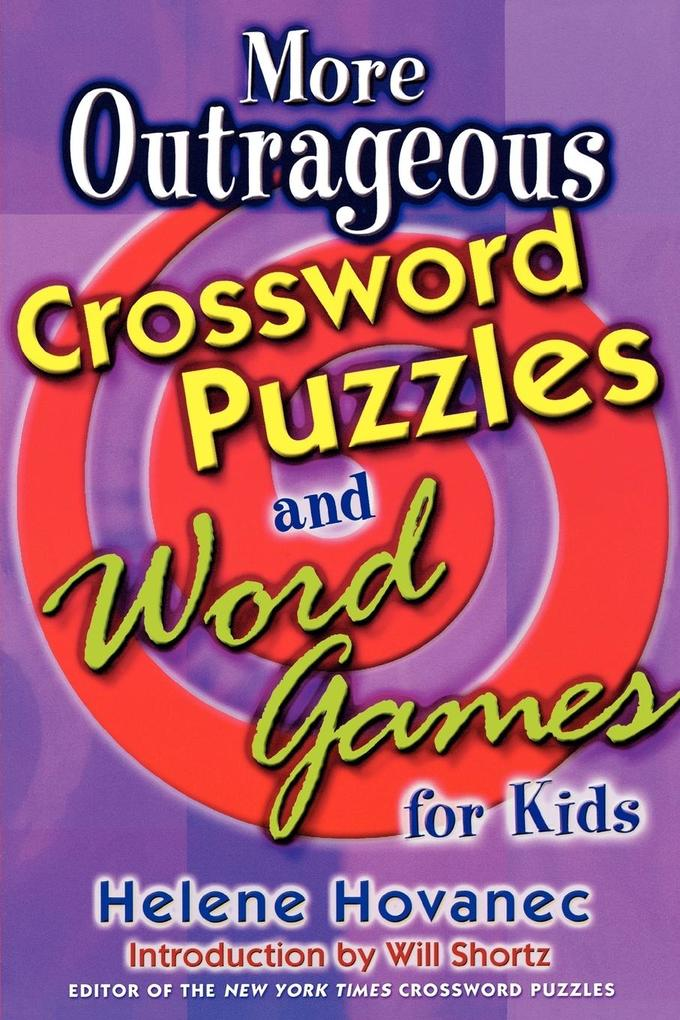 More Outrageous Crossword Puzzles and Word Games for Kids als Taschenbuch