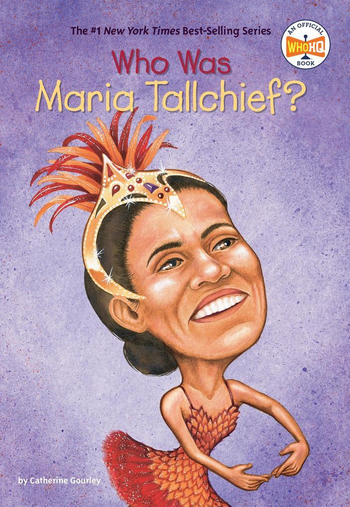 Who Was Maria Tallchief? als Taschenbuch