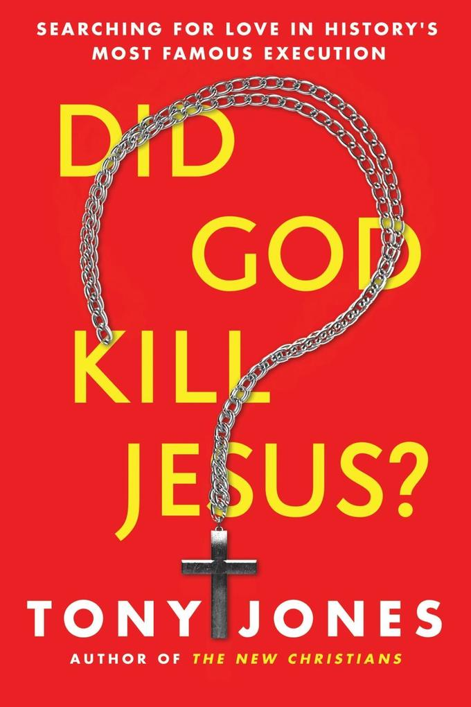 Did God Kill Jesus? als eBook Download von Tony...