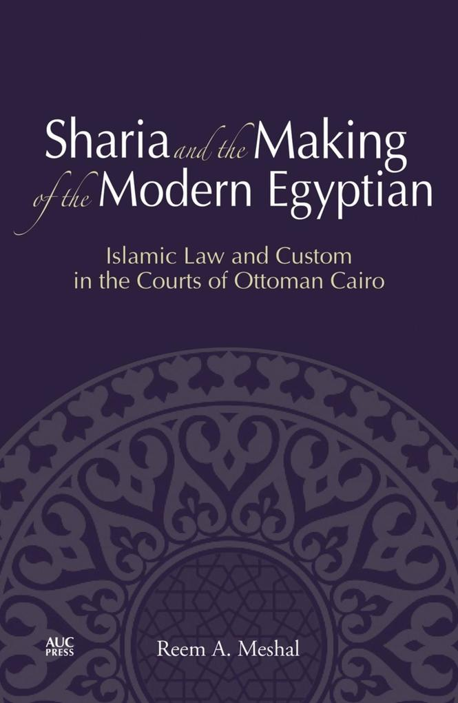 Sharia and the Making of the Modern Egyptian al...
