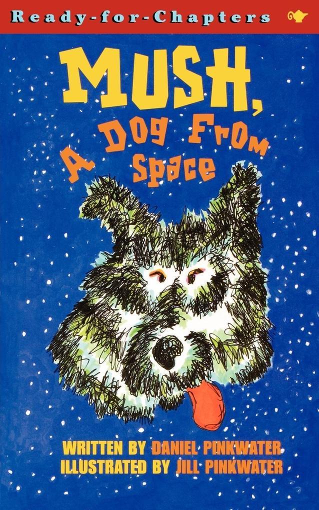 Mush, a Dog from Space als Taschenbuch