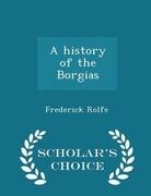 A history of the Borgias - Scholar's Choice Edition