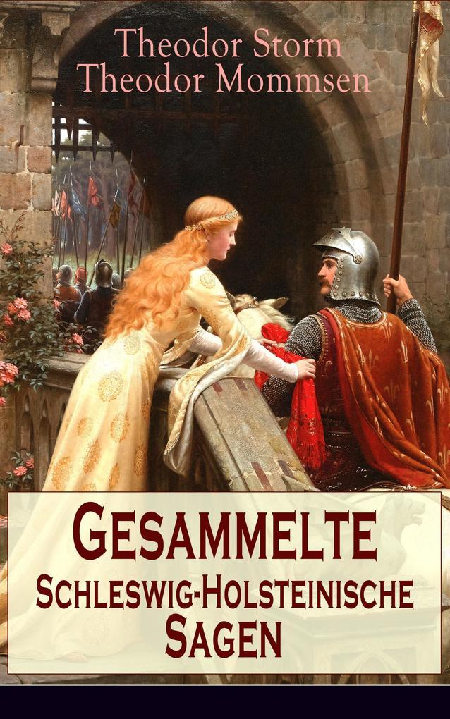 Gesammelte Schleswig-Holsteinische Sagen (Vollständige Ausgabe) als eBook