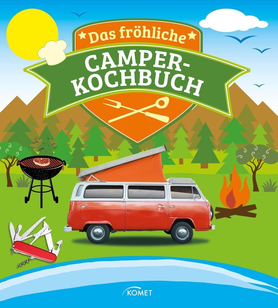 Das fröhliche Camper-Kochbuch als eBook
