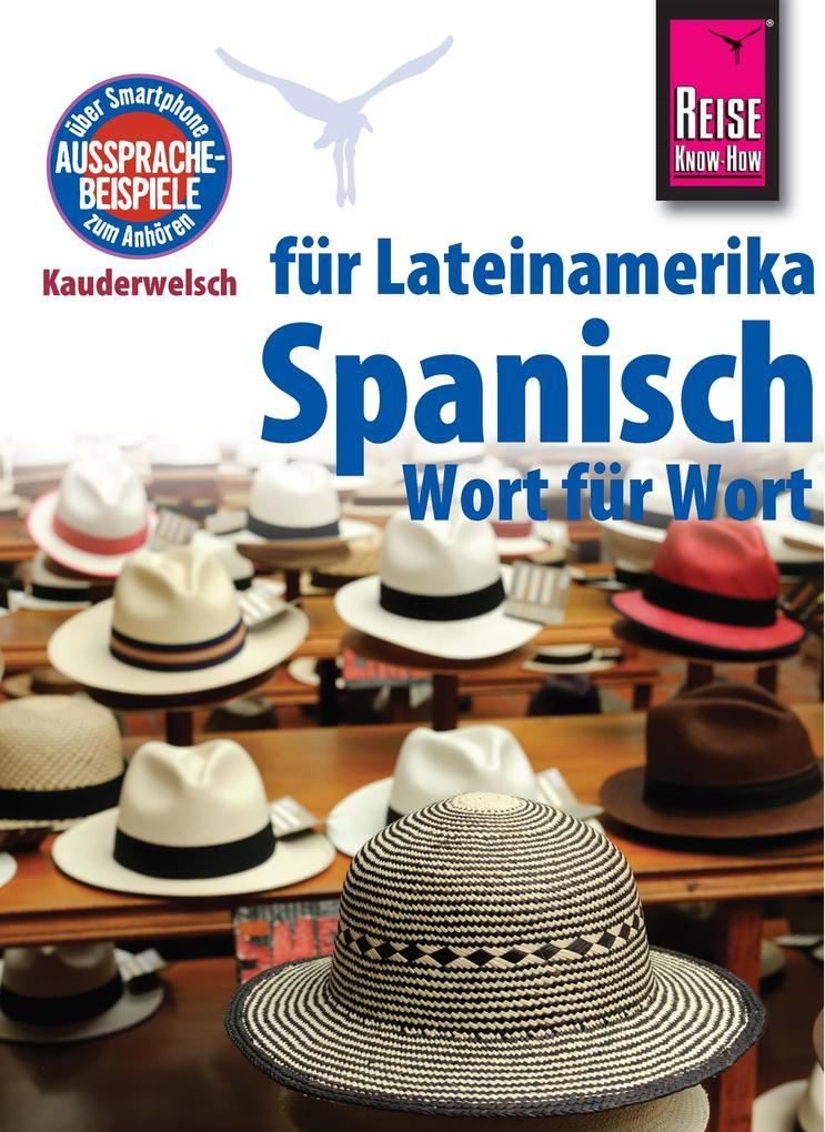 Reise Know-How Kauderwelsch Spanisch für Lateinamerika - Wort für Wort: Kauderwelsch-Sprachführer Band 5 als eBook