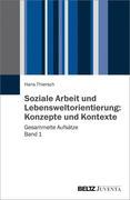 Soziale Arbeit und Lebensweltorientierung: Konzepte und Kontexte