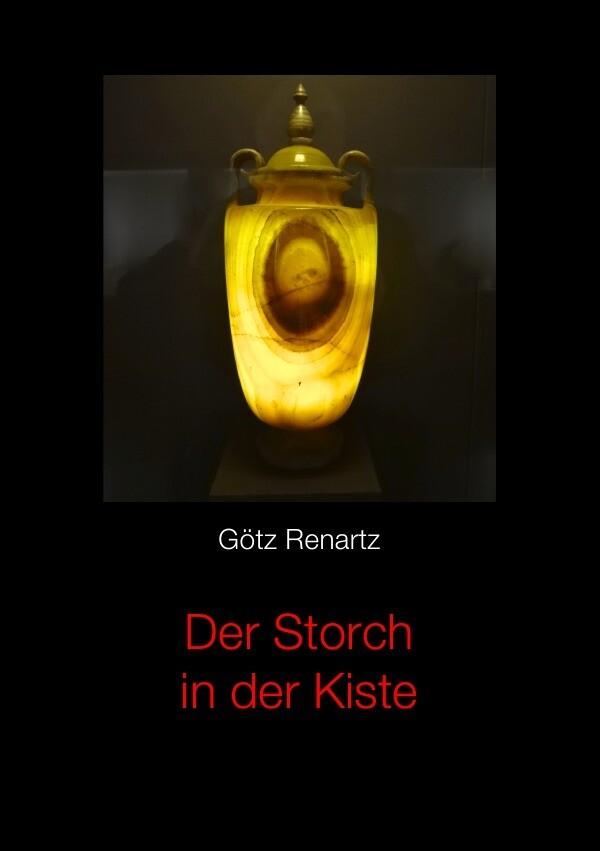 Der Storch in der Kiste als Buch von Götz Renartz