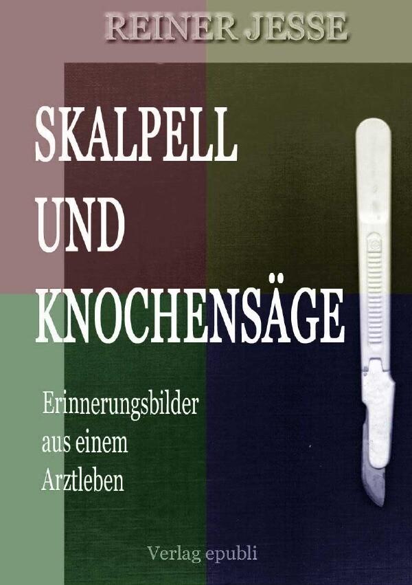 Skalpell und Knochensäge als Buch von Reiner Jesse