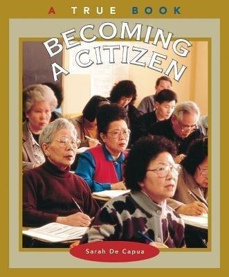 Becoming a Citizen (a True Book: Civics) als Taschenbuch