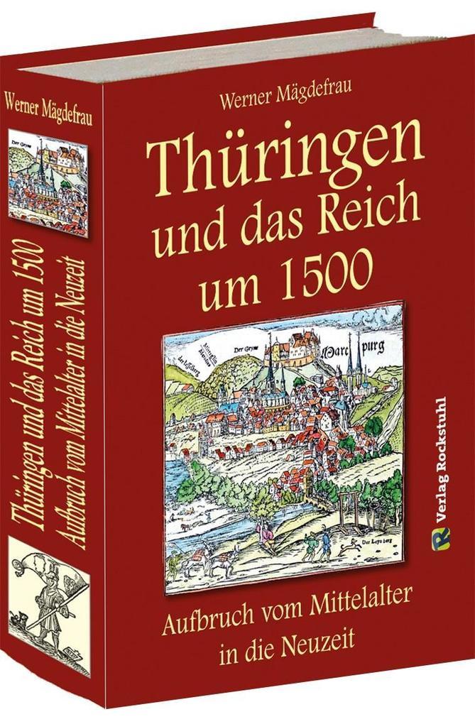 Thüringen und das Reich um 1500. Aufbruch vom M...