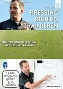 Pressing richtig trainieren: Theorie und Umsetzung im Fußballtraining