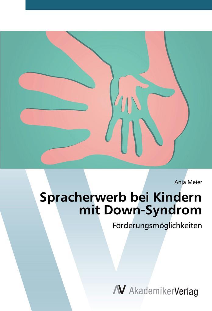 Spracherwerb bei Kindern mit Down-Syndrom als B...