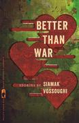 Better Than War: Stories