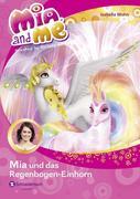 Mia and me 21: Mia und das Regenbogen-Einhorn
