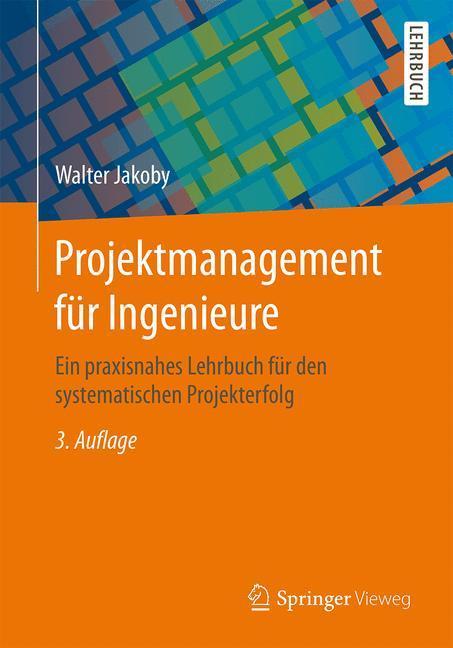 Projektmanagement für Ingenieure als Buch von W...