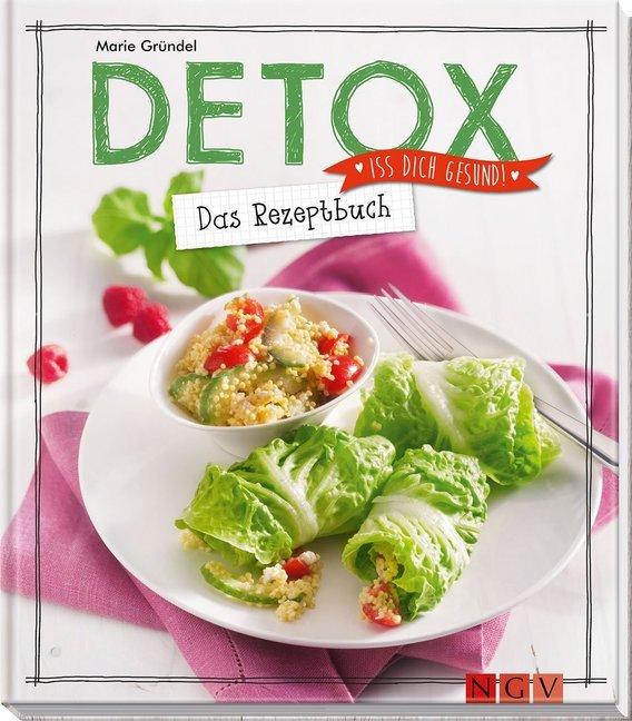 Detox - Das Rezeptbuch als Buch