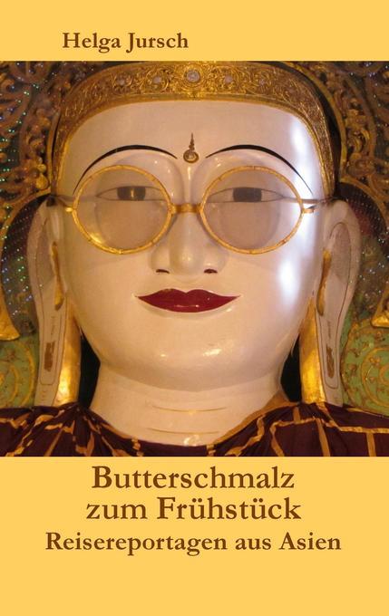 Butterschmalz zum Frühstück als Buch von Helga ...