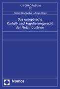 Das europäische Kartell- und Regulierungsrecht der Netzindustrien