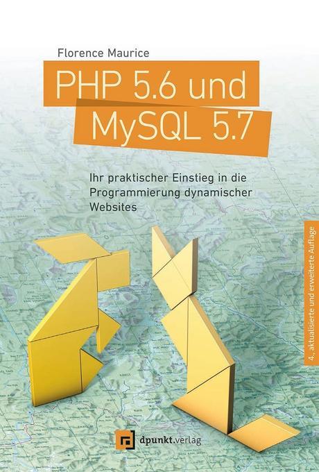 PHP 5.6 und MySQL 5.7 als Buch von Florence Mau...