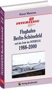 Flughafen Berlin-Schönefeld und das Ende der INTERFLUG 1988-1998