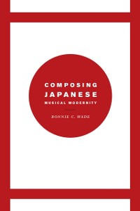Composing Japanese Musical Modernity als eBook ...